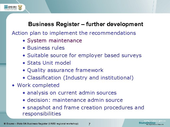 Business Register – further development Action plan to implement the recommendations • System maintenance