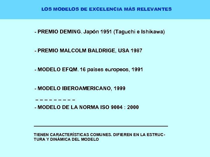 LOS MODELOS DE EXCELENCIA MÁS RELEVANTES - PREMIO DEMING. Japón 1951 (Taguchi e Ishikawa)