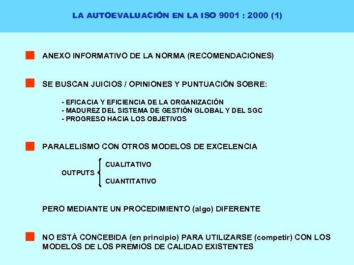 LA AUTOEVALUACIÓN EN LA ISO 9001 : 2000 (1) ANEXO INFORMATIVO DE LA NORMA