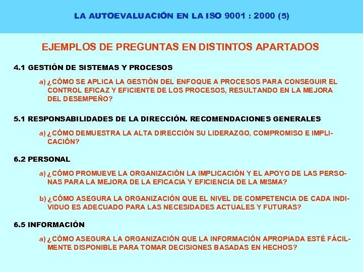 LA AUTOEVALUACIÓN EN LA ISO 9001 : 2000 (5) EJEMPLOS DE PREGUNTAS EN DISTINTOS