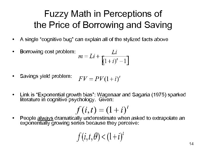 Fuzzy Math in Perceptions of the Price of Borrowing and Saving • A single