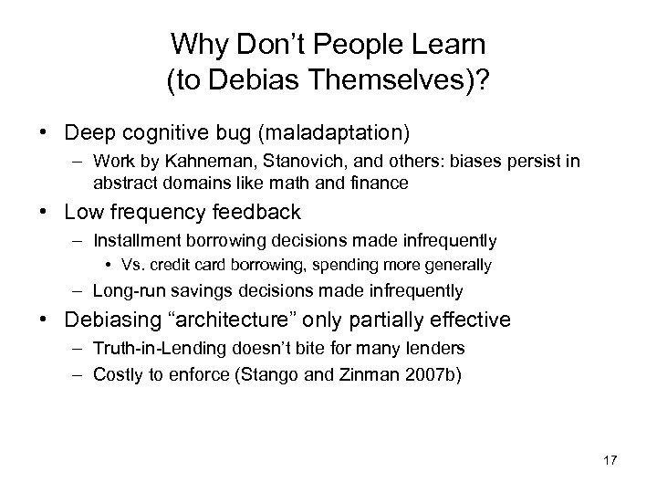 Why Don't People Learn (to Debias Themselves)? • Deep cognitive bug (maladaptation) – Work