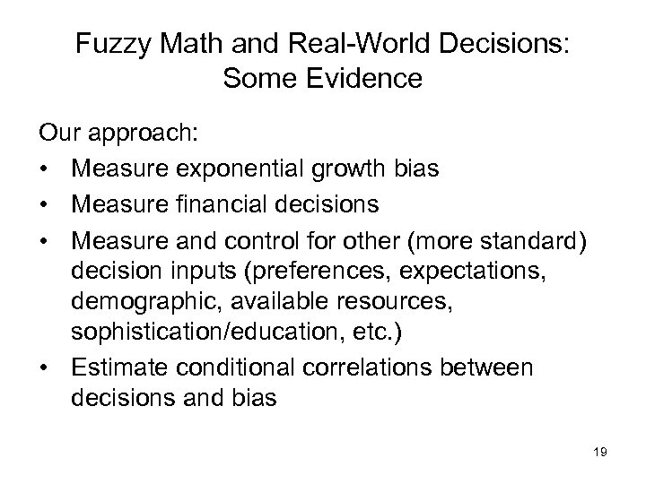 Fuzzy Math and Real-World Decisions: Some Evidence Our approach: • Measure exponential growth bias
