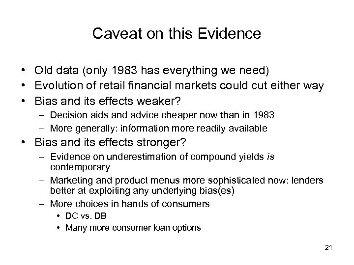 Caveat on this Evidence • Old data (only 1983 has everything we need) •