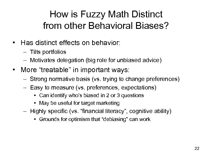 How is Fuzzy Math Distinct from other Behavioral Biases? • Has distinct effects on