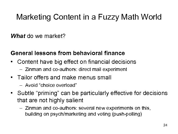 Marketing Content in a Fuzzy Math World What do we market? General lessons from