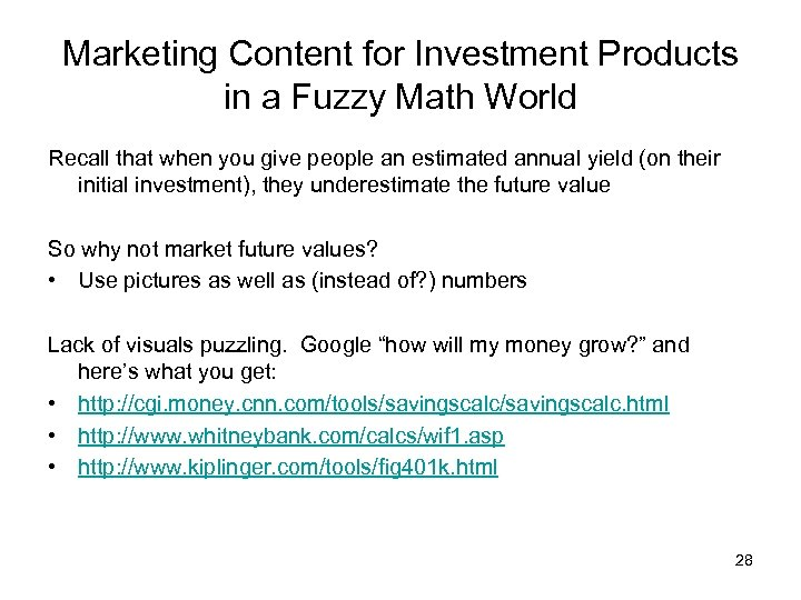 Marketing Content for Investment Products in a Fuzzy Math World Recall that when you