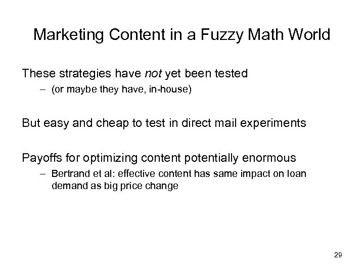 Marketing Content in a Fuzzy Math World These strategies have not yet been tested