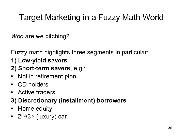 Target Marketing in a Fuzzy Math World Who are we pitching? Fuzzy math highlights