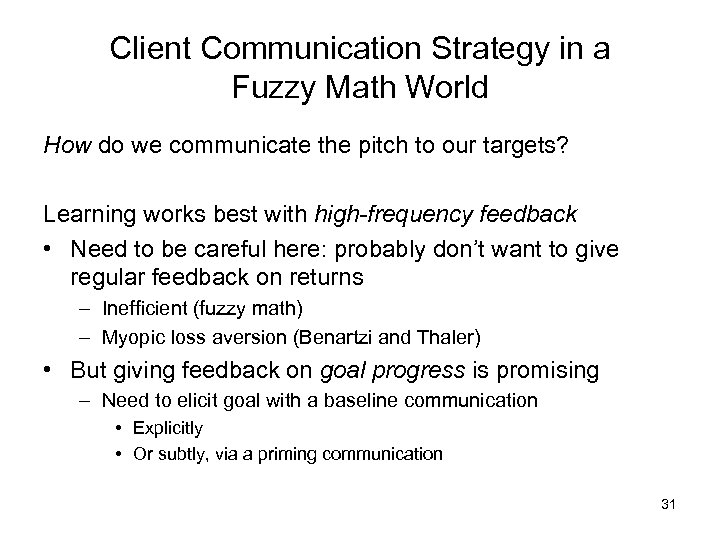 Client Communication Strategy in a Fuzzy Math World How do we communicate the pitch