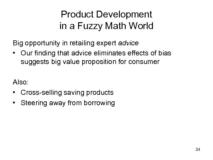Product Development in a Fuzzy Math World Big opportunity in retailing expert advice •
