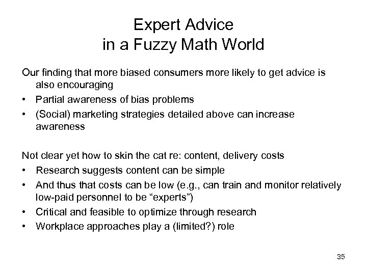 Expert Advice in a Fuzzy Math World Our finding that more biased consumers more