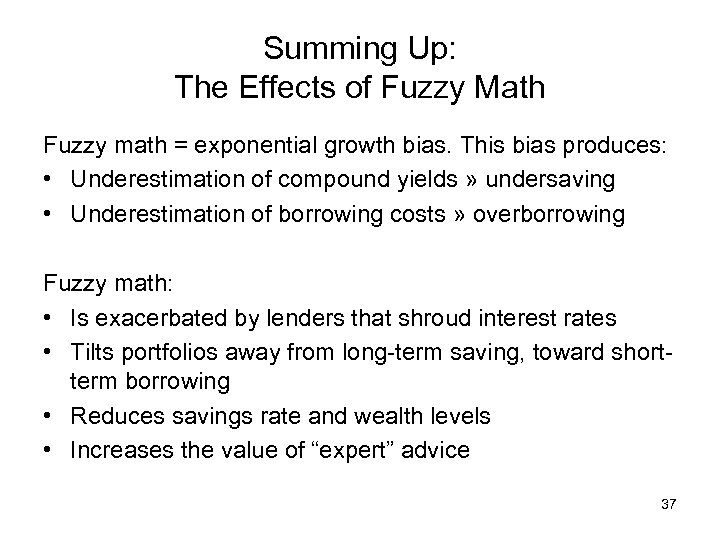 Summing Up: The Effects of Fuzzy Math Fuzzy math = exponential growth bias. This