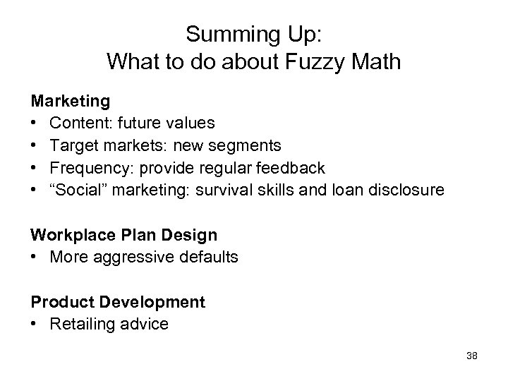 Summing Up: What to do about Fuzzy Math Marketing • Content: future values •