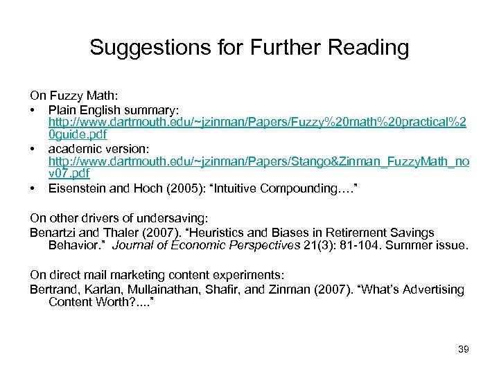Suggestions for Further Reading On Fuzzy Math: • Plain English summary: http: //www. dartmouth.
