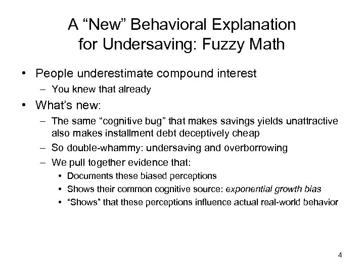 """A """"New"""" Behavioral Explanation for Undersaving: Fuzzy Math • People underestimate compound interest –"""