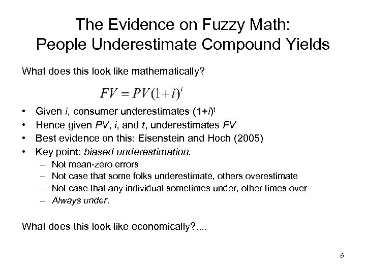 The Evidence on Fuzzy Math: People Underestimate Compound Yields What does this look like