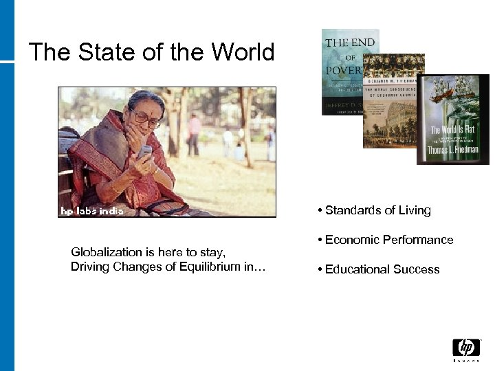 The State of the World • Standards of Living Globalization is here to stay,