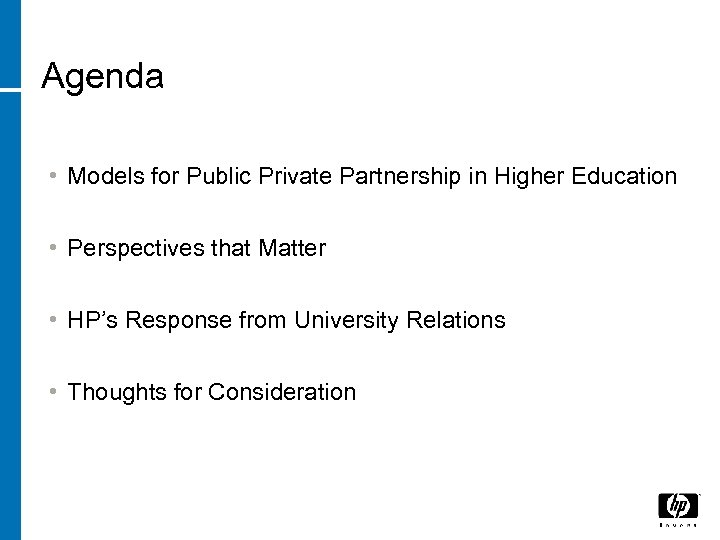Agenda • Models for Public Private Partnership in Higher Education • Perspectives that Matter