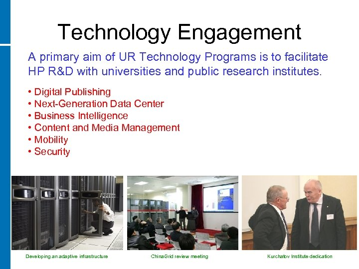 Technology Engagement A primary aim of UR Technology Programs is to facilitate HP R&D