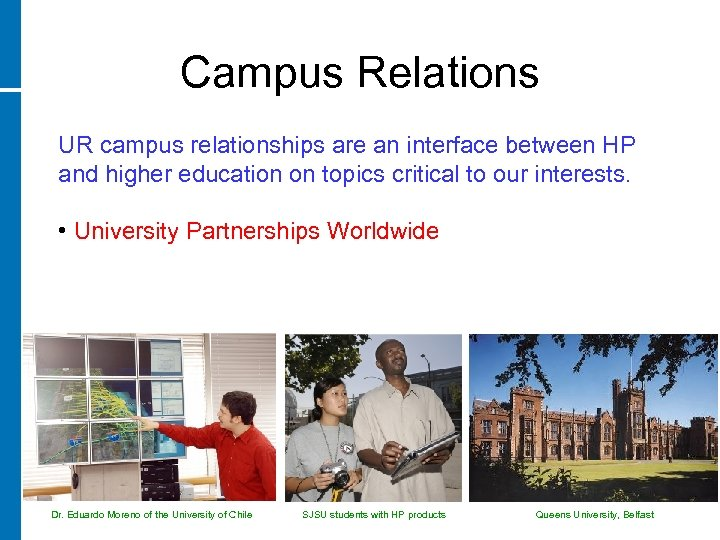 Campus Relations UR campus relationships are an interface between HP and higher education on