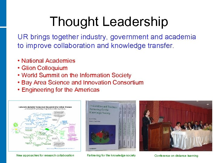 Thought Leadership UR brings together industry, government and academia to improve collaboration and knowledge