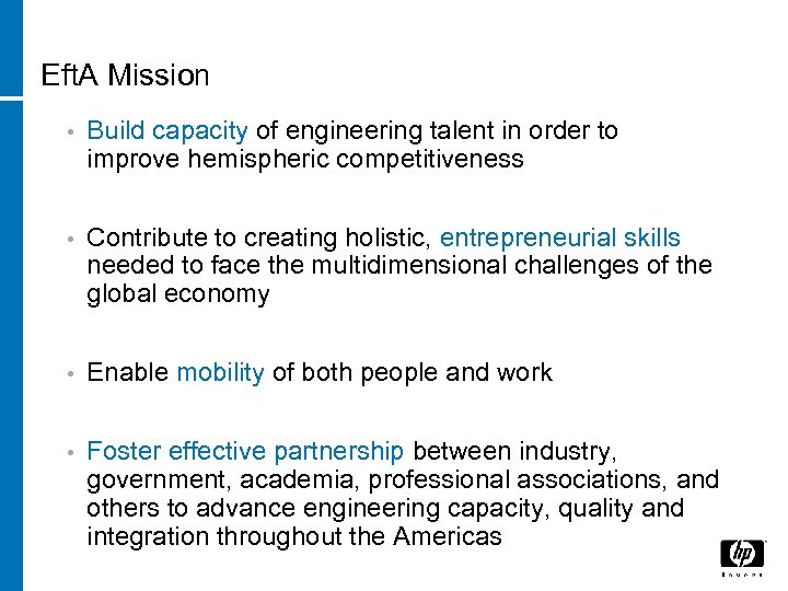 Eft. A Mission • Build capacity of engineering talent in order to improve hemispheric
