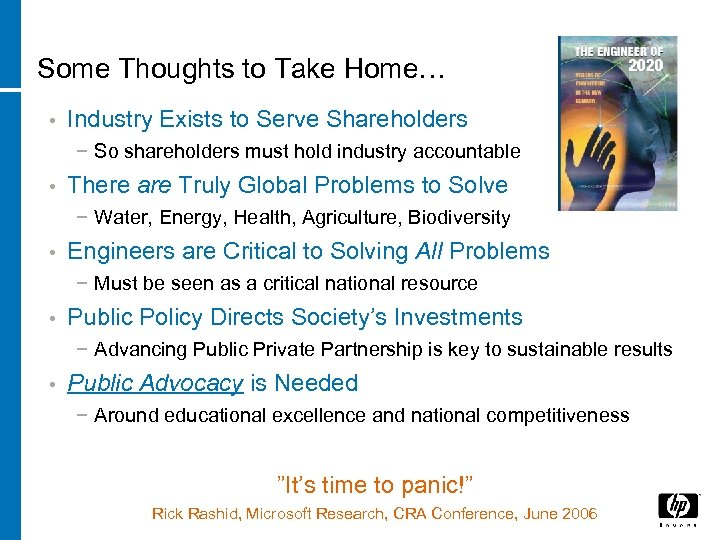 Some Thoughts to Take Home… • Industry Exists to Serve Shareholders − So shareholders