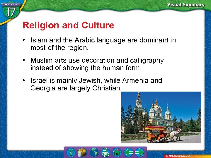 Religion and Culture • Islam and the Arabic language are dominant in most of