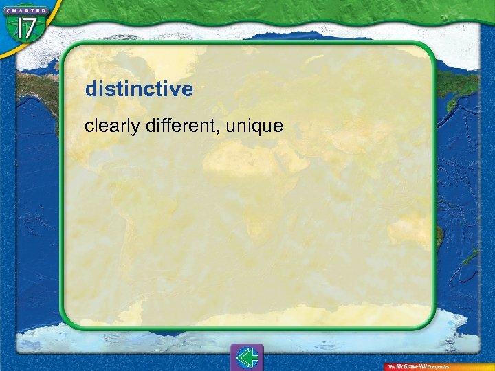 distinctive clearly different, unique