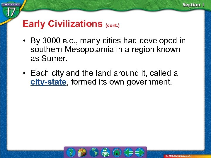 Early Civilizations (cont. ) • By 3000 B. C. , many cities had developed