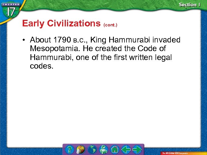 Early Civilizations (cont. ) • About 1790 B. C. , King Hammurabi invaded Mesopotamia.