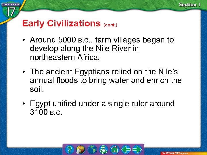 Early Civilizations (cont. ) • Around 5000 B. C. , farm villages began to