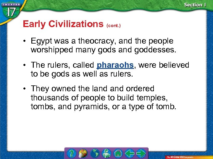 Early Civilizations (cont. ) • Egypt was a theocracy, and the people worshipped many