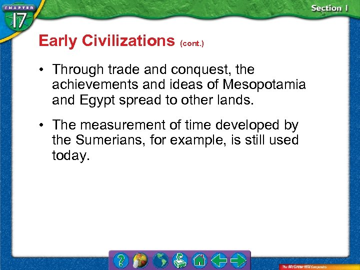 Early Civilizations (cont. ) • Through trade and conquest, the achievements and ideas of