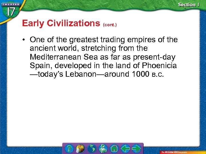 Early Civilizations (cont. ) • One of the greatest trading empires of the ancient