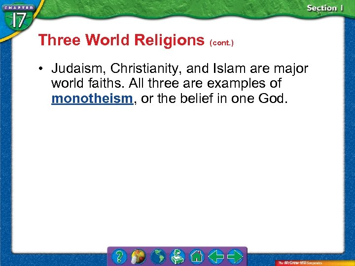 Three World Religions (cont. ) • Judaism, Christianity, and Islam are major world faiths.