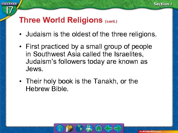 Three World Religions (cont. ) • Judaism is the oldest of the three religions.