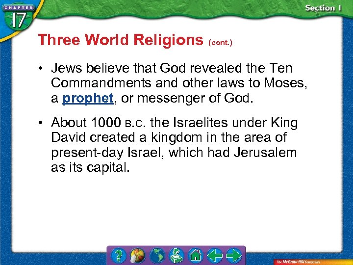 Three World Religions (cont. ) • Jews believe that God revealed the Ten Commandments