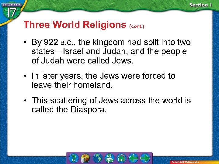 Three World Religions (cont. ) • By 922 B. C. , the kingdom had