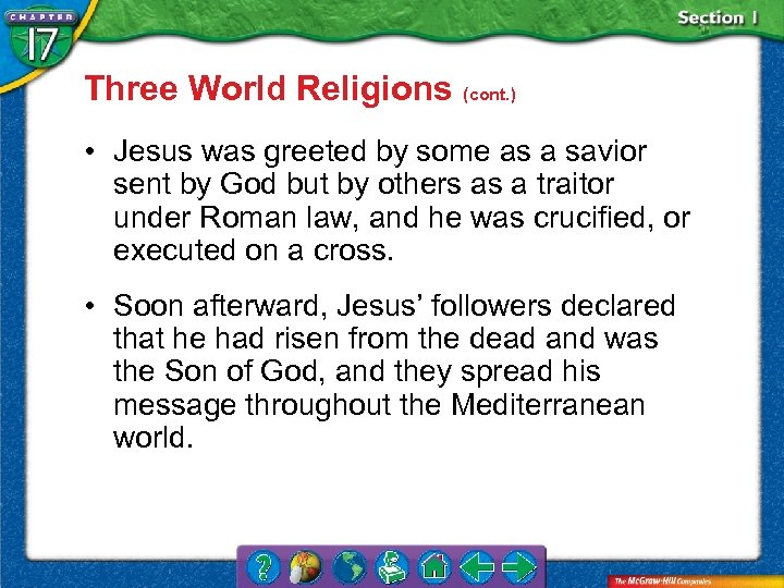 Three World Religions (cont. ) • Jesus was greeted by some as a savior