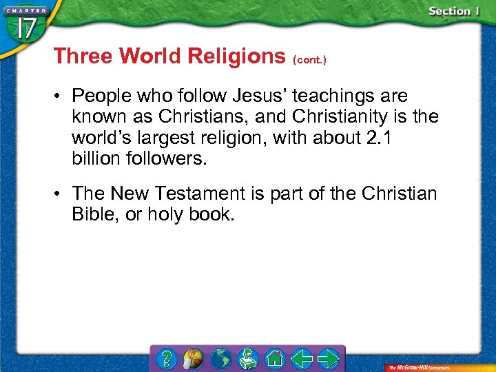 Three World Religions (cont. ) • People who follow Jesus' teachings are known as