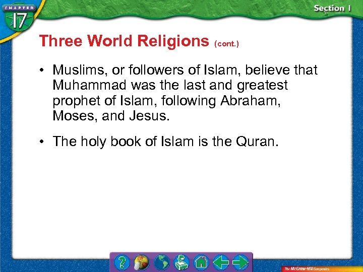 Three World Religions (cont. ) • Muslims, or followers of Islam, believe that Muhammad
