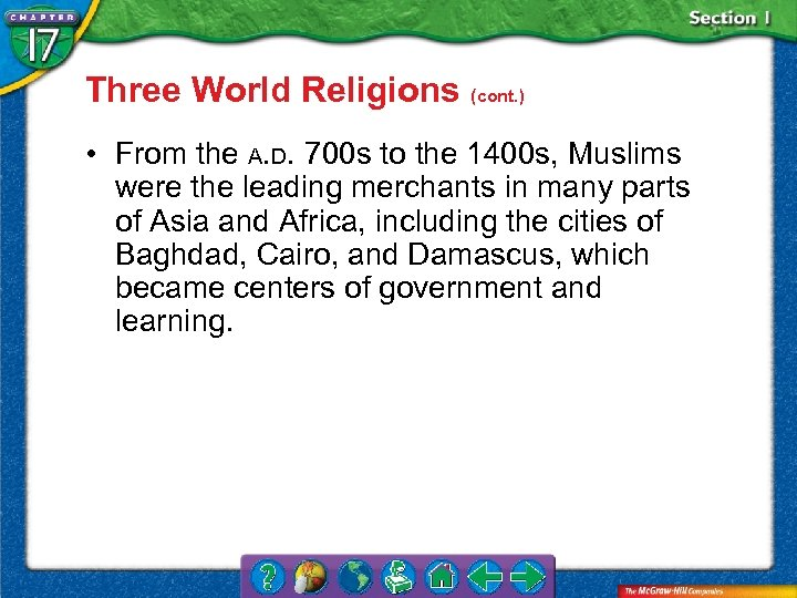 Three World Religions (cont. ) • From the A. D. 700 s to the