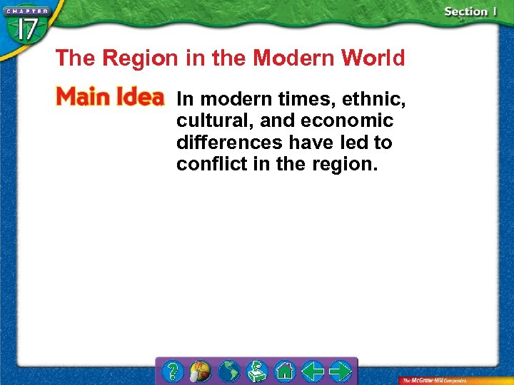 The Region in the Modern World In modern times, ethnic, cultural, and economic differences