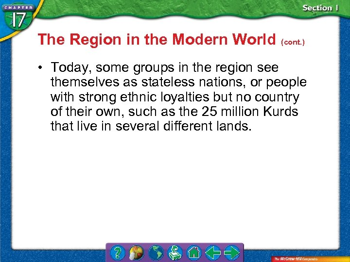 The Region in the Modern World (cont. ) • Today, some groups in the