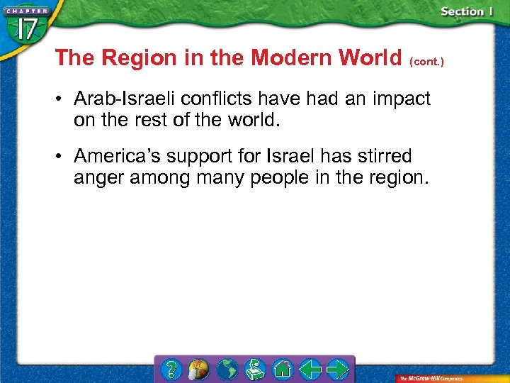 The Region in the Modern World (cont. ) • Arab-Israeli conflicts have had an