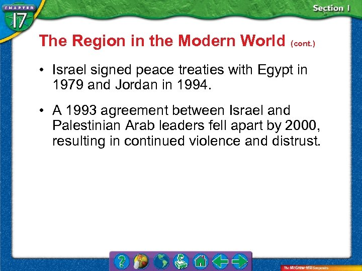 The Region in the Modern World (cont. ) • Israel signed peace treaties with