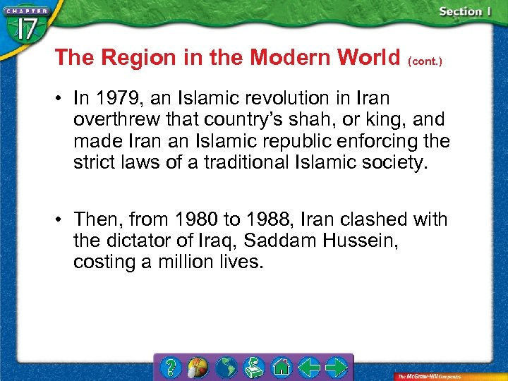 The Region in the Modern World (cont. ) • In 1979, an Islamic revolution