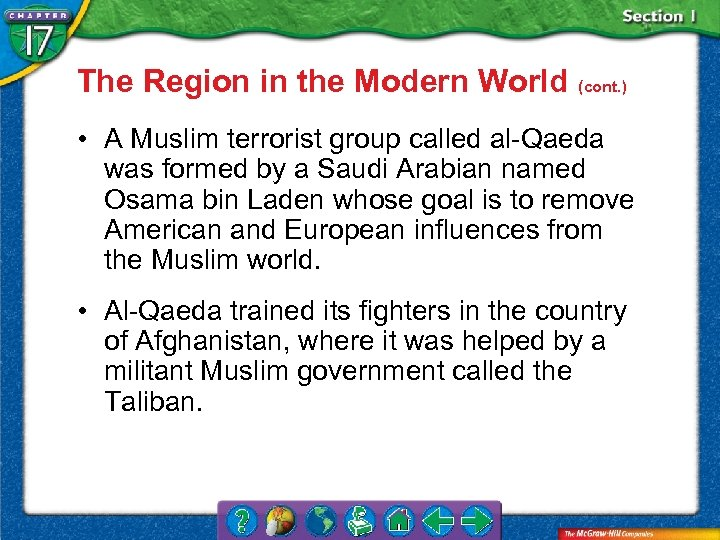 The Region in the Modern World (cont. ) • A Muslim terrorist group called
